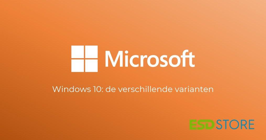 Windows 10: wat zijn de verschillende varianten?
