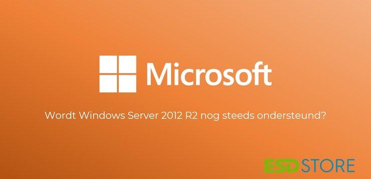 Wordt Windows Server 2012 R2 nog steeds ondersteund?