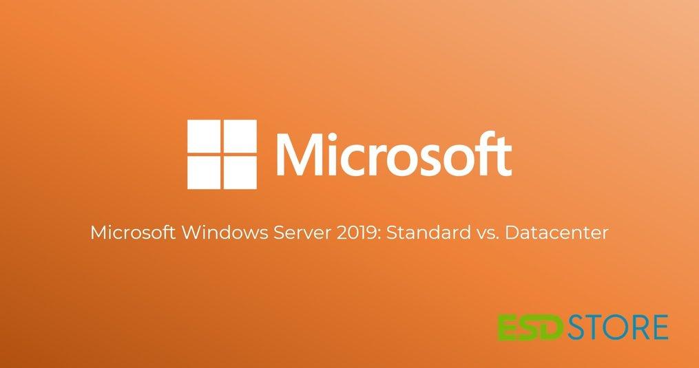 Microsoft Windows Server 2019:  Standard vs. Datacenter