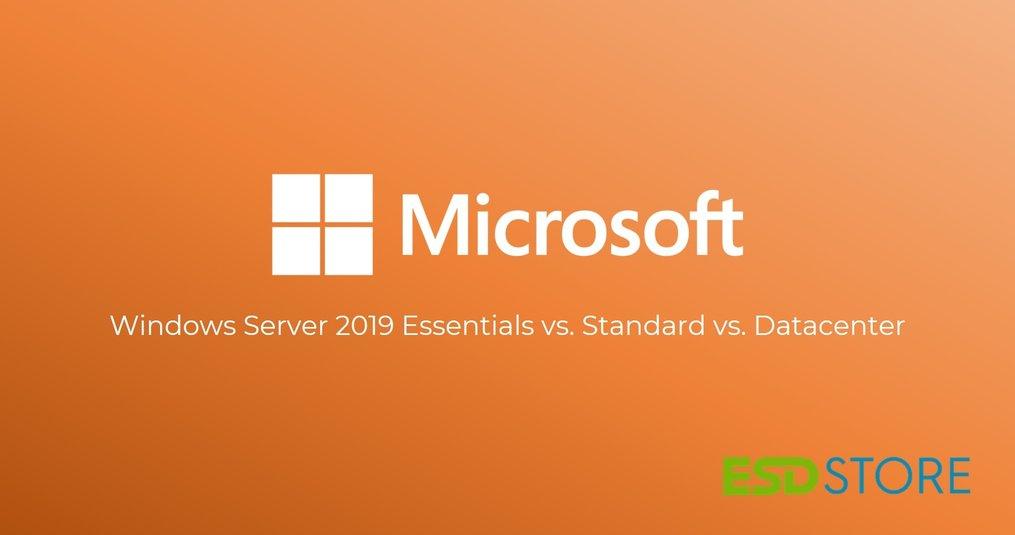 Windows Server 2019 Essentials vs. Standard vs. Datacenter