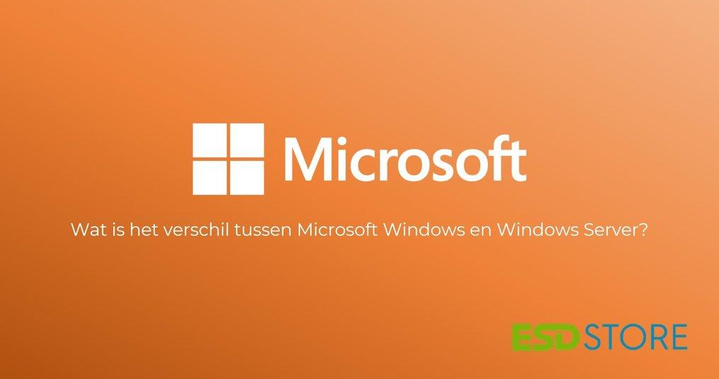 Wat is het verschil tussen Microsoft Windows en Windows Server?