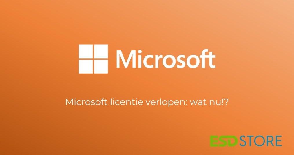 Microsoft licentie verlopen: wat nu!?
