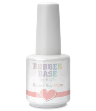 Loveness Rubber Base Nude I Say More