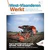 West-Vlaanderen Werkt 2016 | Nummer 4 | Agro-mechatronica zaait, sproeit, rooit en oogst