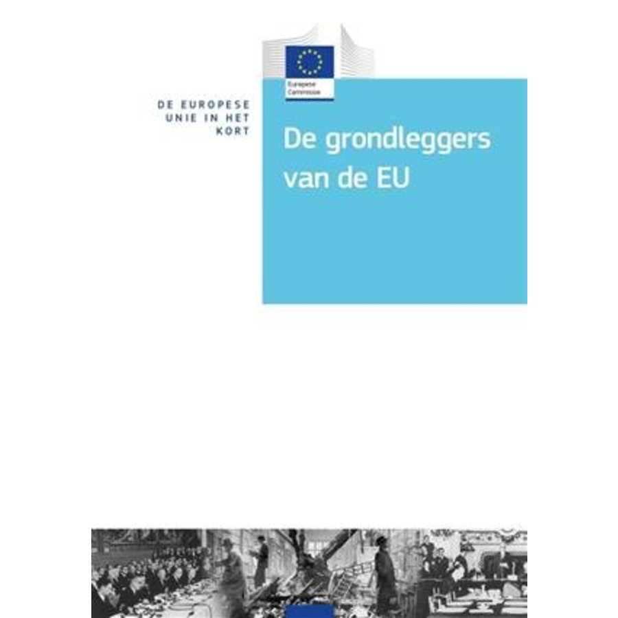 De EU in het kort - De grondleggers van de EU-1
