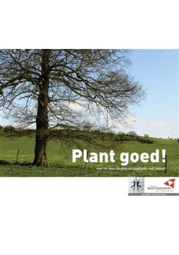 Plant goed!