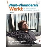 West-Vlaanderen Werkt 2016 | Nummer 3 | Ondernemen begint met een droom