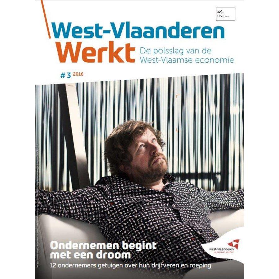 West-Vlaanderen Werkt 2016 | Nummer 3 | Ondernemen begint met een droom-1