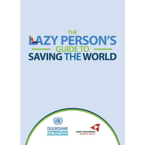 The lazy person's guide to saving the world
