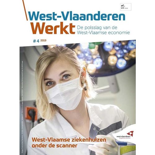 West-Vlaanderen werkt - 2019 nr 4 - West-Vlaamse ziekenhuizen onder de scanner