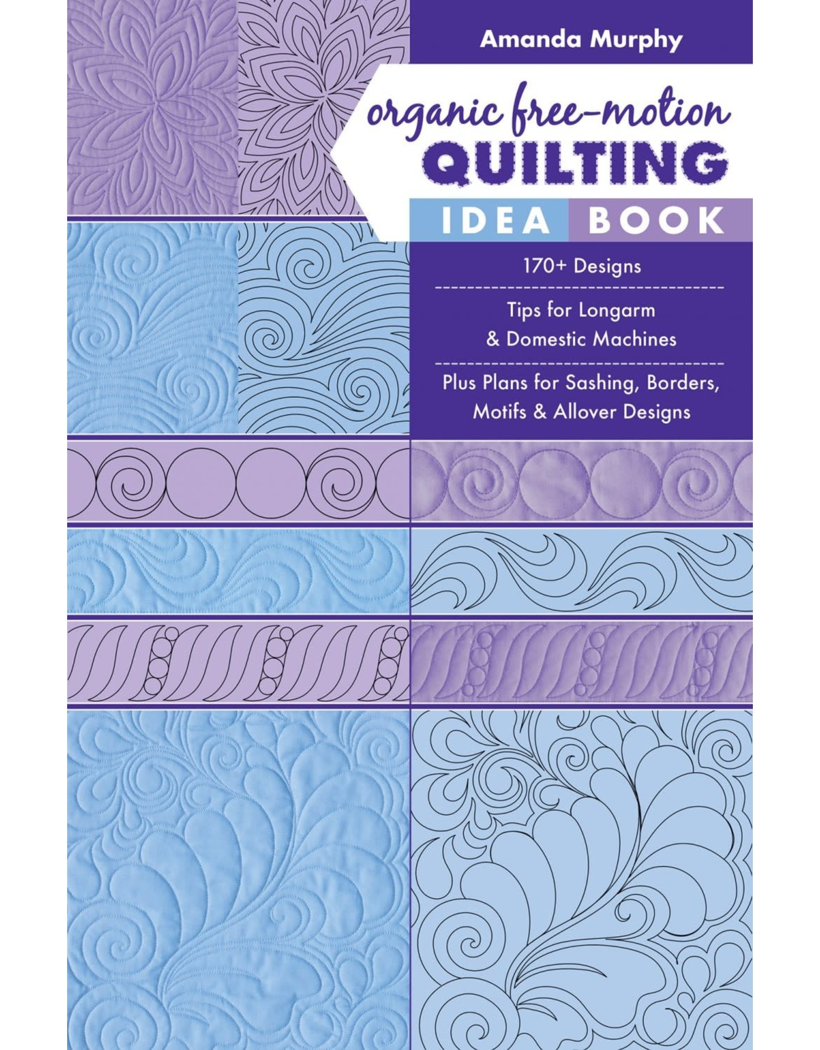 Organic Free-motion Quilting Idea Book - Amanda Murphy