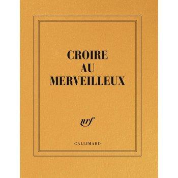 """GALLIMARD Carnet carré or ligné  """"CROIRE AUX MERVEILLEUX"""""""