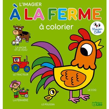 EDITIONS LITO Coloriage maternelle Marion Billet 3 ans La ferme