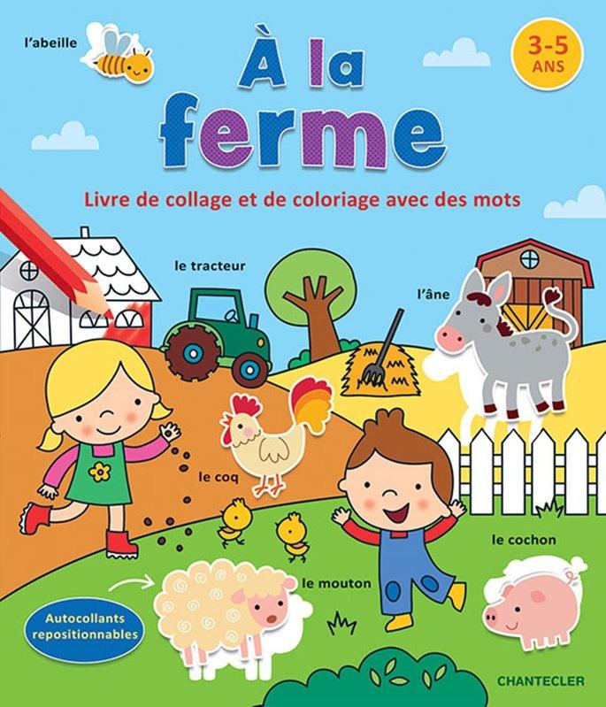 CHANTECLER A La Ferme - Livre de collage et de coloriage (3-5 ans)