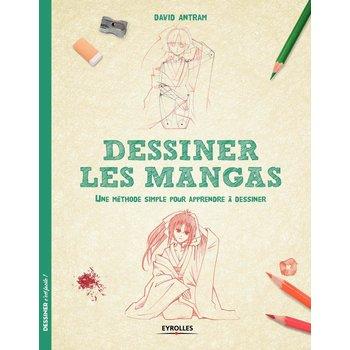 EYROLLES Dessiner les mangas - Une méthode simple pour apprendre à dessiner