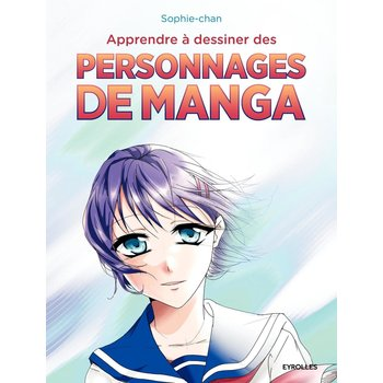 EYROLLES Apprendre à dessiner des personnages de manga