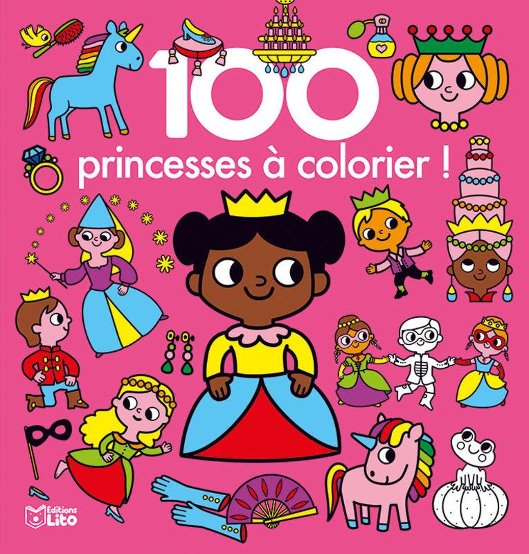 EDITIONS LITO 100 Images à colorier Les princesses