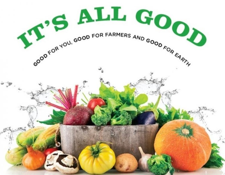 It's all good; good for you, good for farmers and good for earth
