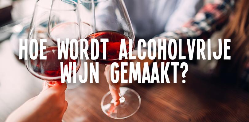 Hoe wordt alcoholvrije wijn gemaakt?