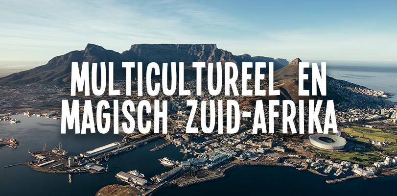 Multicultureel en magisch Zuid-Afrika