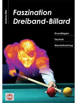 Faszination Dreiband-Billard by Andreas Efler