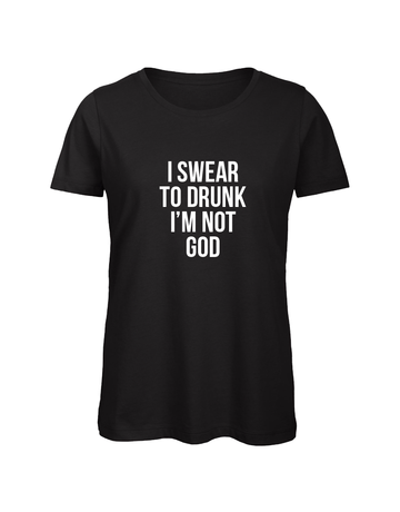 UMustHave Shirt los | I swear to drunk I'm not god