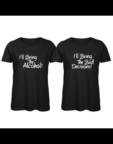UMustHave Shirt los set   I'll bring the alcohol, i'll bring the bad decisions