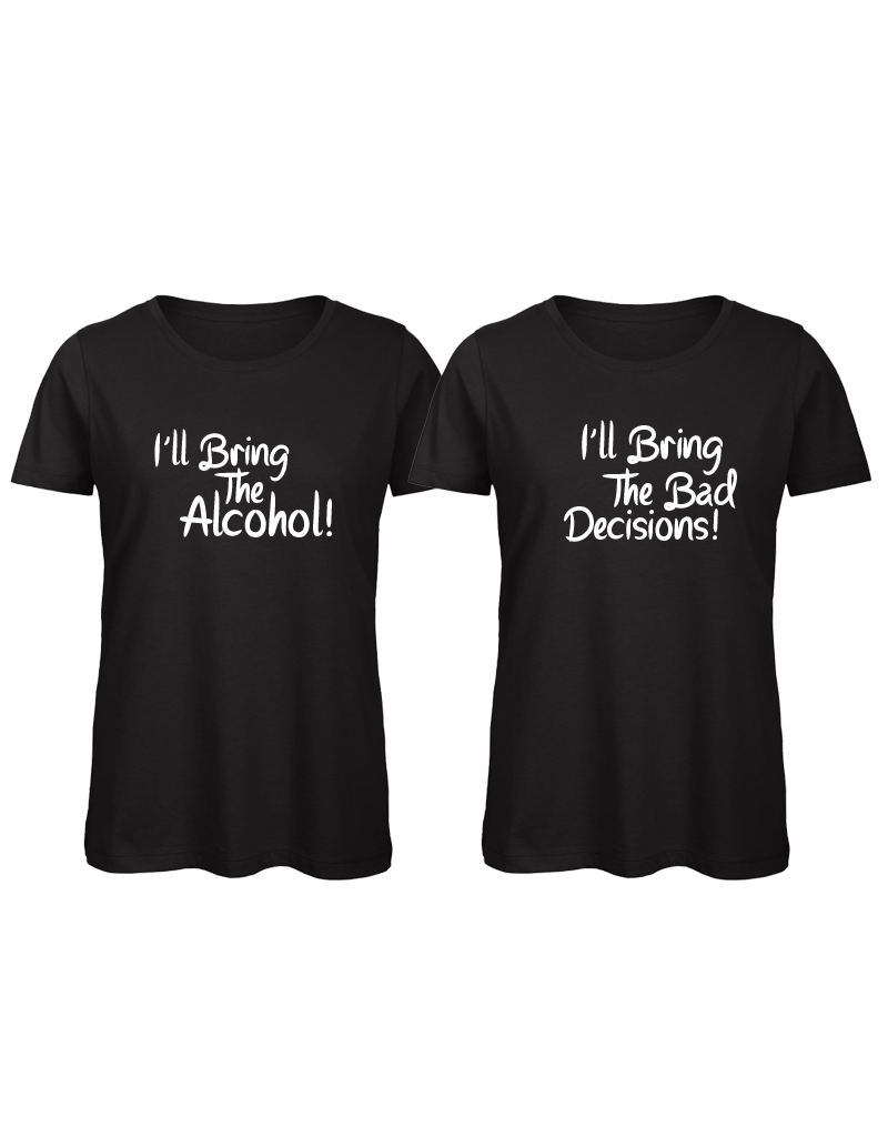 UMustHave Shirt los set | I'll bring the alcohol, i'll bring the bad decisions