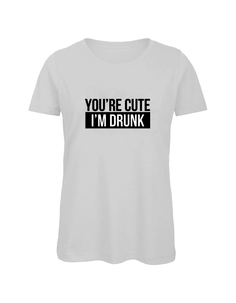 UMustHave Shirt los | You're cute, I'm drunk