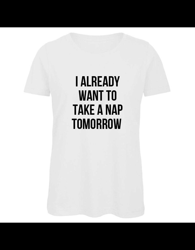 UMustHave Shirt los | I already want to take a nap tomorrow