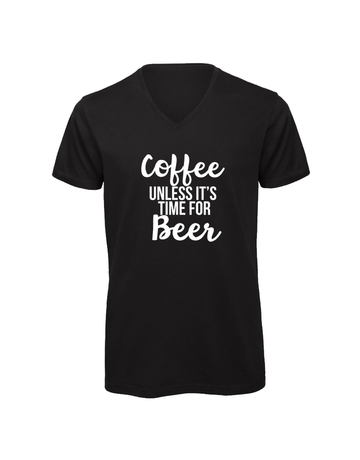 UMustHave Shirt los man | Coffee unless it's time for beer
