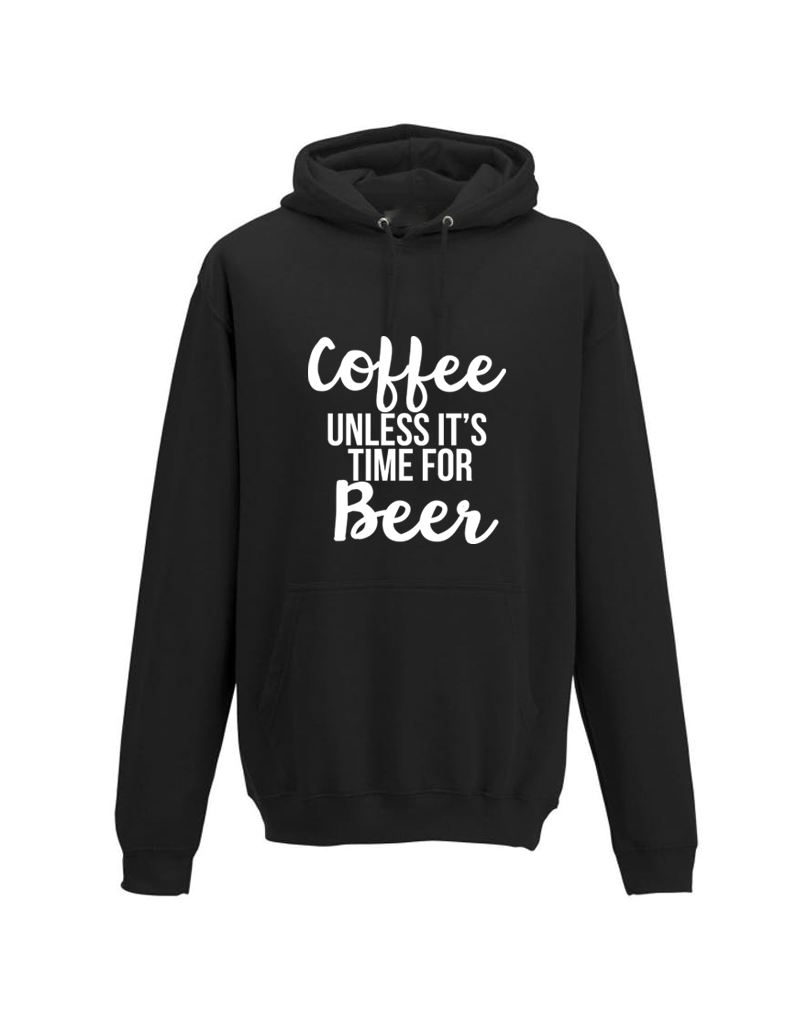 UMustHave Hoodie man   Coffee unless it's time for beer