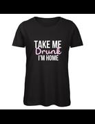 UMustHave Shirt los | Take me drunk, I'm home