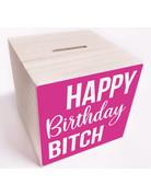 UMustHave Spaarpot | Happy birthday bitch