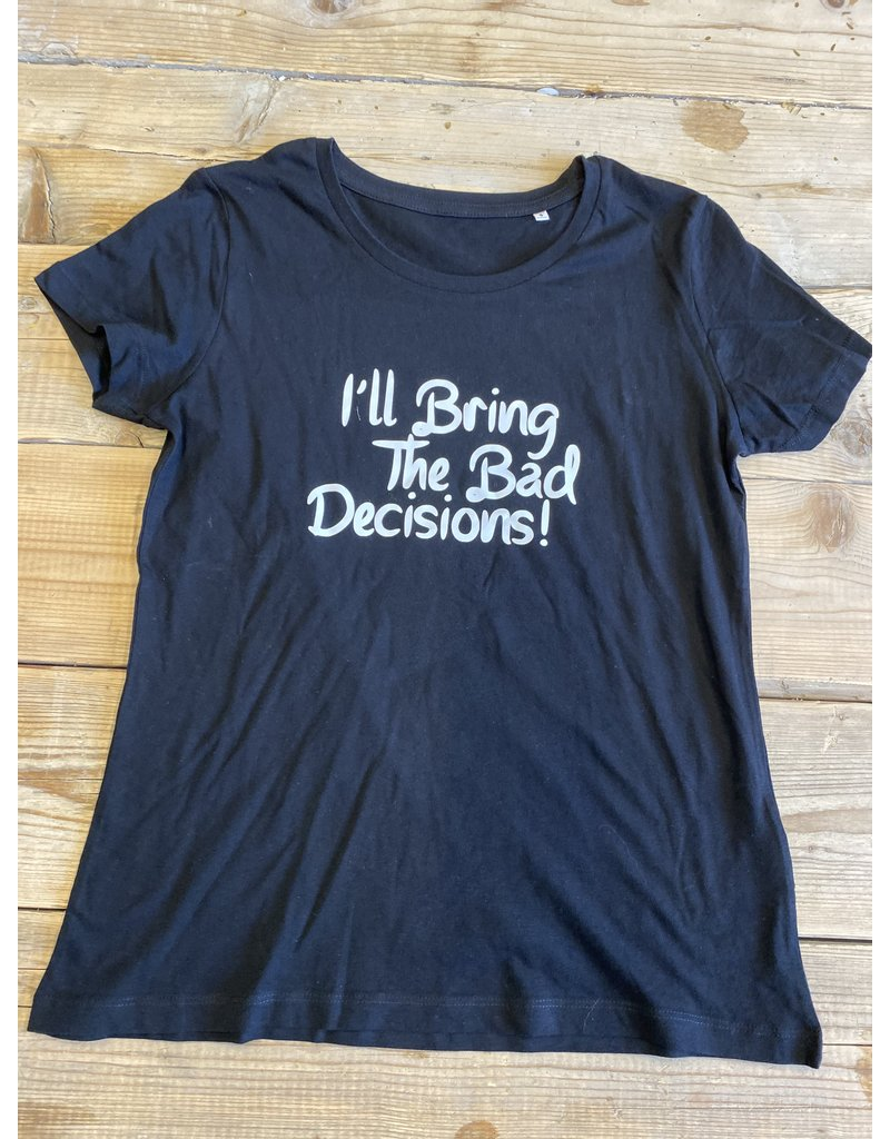 UMustHave Sale shirt | S | i'll bring the bad decisions zwart