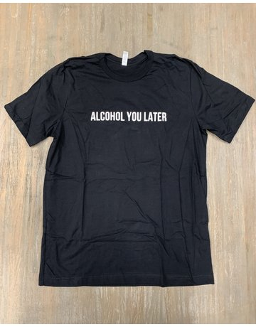 UMustHave Sale shirt | L | Alcohol You Later zwart