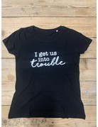 UMustHave SALE SHIRT | S | I GET US INTO TROUBLE
