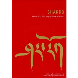 Garuda Verlag Sharro! Festschrift for Chögyal Namkhai Norbu - edited by Donatella Rossi and Jamyang Oliphant