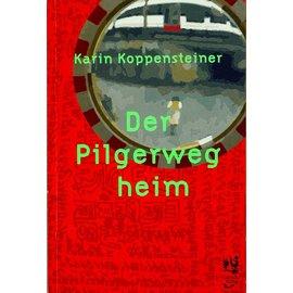 Garuda Verlag Der Pilgerweg heim - Karin Koppensteiner