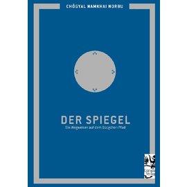 Garuda Verlag Der Spiegel: Ein Wegweiser auf dem Dzogchen Pfad - von Chögyal Namkhai Norbu