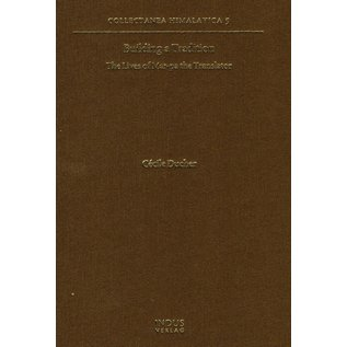 Indus Verlag Building a Tradition: The Lives of Mar-pa the Translator,  by Cécile Ducher