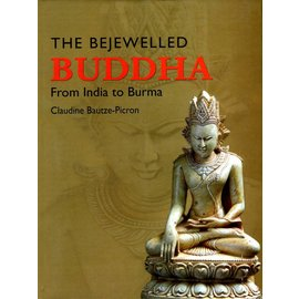Sanctum Books The Bejewelled Buddha: from India to Burma. by Claudine Bautze-Picron