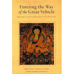 Snow Lion Publications Entering the Way of the Great Vehicle - Dzogchen as the Culmination of the Mahayanas by Rongzom Chökyi Zangpo  - Tranlsated by Dominic Sur