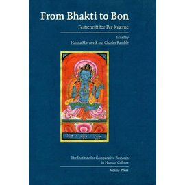Novus Press From Bhakti to Bon - Festschrift for Per Kvaerne - Edited by Hanna Havnevik and Charles Ramble