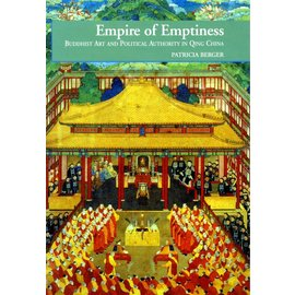 University of Hawai'i Press Empire of Emptiness - Buddhist Art and Political Authority in Qing China by Patricia Berger