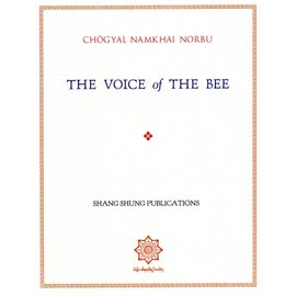 Shang Shung Publications The Voice of The Bee - A Song of Experience of a Pilgrimage to Mount Kailash - by Chögyal Namkhai Norbu  - Translated by Adriano Clemente