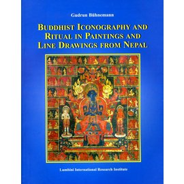 Lumbini International Research Institute Buddhist Iconography and Ritual in Paintings and Line Drawings from Nepal - by Gudrun Bühnemann