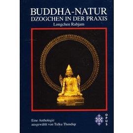 Opus Verlag Buddha-Natur - Dzogchen in der Praxis - Eine Anthologie ausgewählt von Tulku Thondup