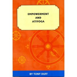 Padma Karpo Tranlation Committee Empowerment and Atiyoga by Tony Duff