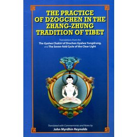 Vajra Publications The Practice of Dzogchen in the Zhang-Zhung Tradition of Tibet - Translated by John Myrdhin Reynolds